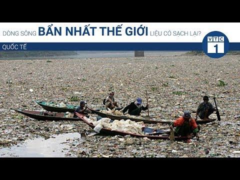 Dòng sông bẩn nhất thế giới liệu có sạch lại? | VTC1 - Thời lượng: 107 giây.