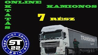 21. A kamionos. Online sofőr oktatás kezdőknek. 7. rész