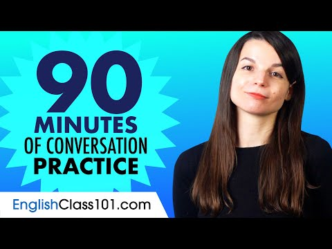 90 Minutes of English Conversation Practice - Improve Speaking Skills
