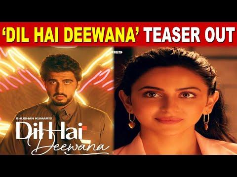 Arjun Kapoor and Rakul Preet Singh starrer music video titled Dil Hai Deewana teaser out.