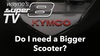 5. Super8 150 - Do I need a Bigger Scooter