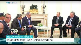 Israeli PM tells Putin Golan is 'red line', Elena Casas reports