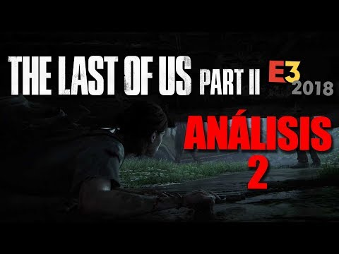 The Last of Us: Part II - SEGUNDO ANÁLISIS del gameplay del E3 2018