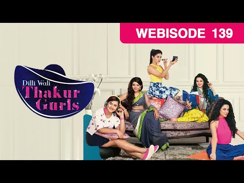 Dilli Wali Thakur Gurls - Episode 139 - October 8,