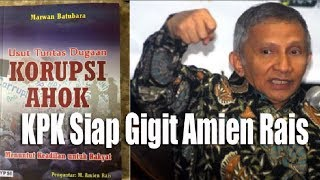 Video AKHIRNYA Buku 'Korupsi Ahok' Bumerang Bagi Amien Rais, KPK Siap Gigit Koruptor! MP3, 3GP, MP4, WEBM, AVI, FLV Oktober 2018