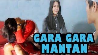 Video Gara Gara Mantan !! - Film Pendek MP3, 3GP, MP4, WEBM, AVI, FLV Desember 2018