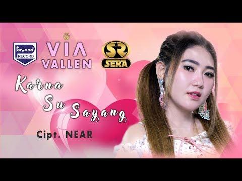 VIA VALLEN  - Karna Su Sayang {Cipt: Near}  [Official]