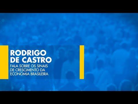 Rodrigo de Castro fala sobre os sinais de crescimento da economia