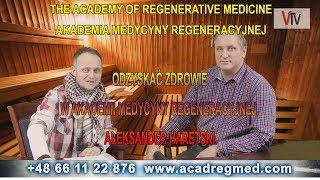 Odzyskać Zdrowie W Akademii Medycyny Regeneracyjnej. Aleksander Haretski.