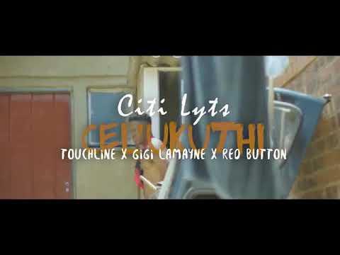 Dj Citi Lyts ft. Touchline, Gigi Lamayne & Red Button - Cel ukuthi (Official Music Video)