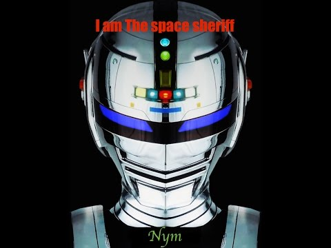 Tribute to Gavan / I am The space sheriff / Nym