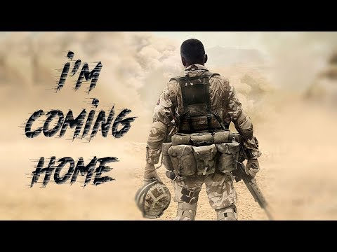 I'm coming home - Military Motivation  | 2019