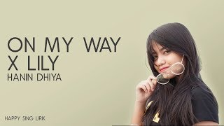 Video Hanin Dhiya - On My Way x Lily (Mashup Cover) (Lirik) MP3, 3GP, MP4, WEBM, AVI, FLV Juni 2019