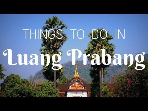 Top attractions in Luang Prabang, Laos travel video