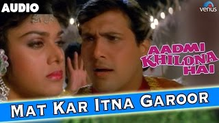 Aadmi Khilona Hai  Mat Kar Itna Garoor Full Audio Song With Lyrics  Govinda Meenakshi Seshadri