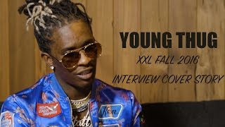 Video Young Thug's Cover Story Interview for XXL Magazine's Fall 2016 Issue MP3, 3GP, MP4, WEBM, AVI, FLV April 2018