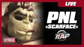 """PNL """"Scarface"""" en live #PlanèteRap"""