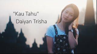 Daiyan Trisha - Kau Tahu (Official Lyric Video)