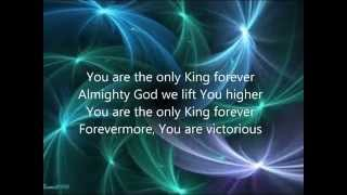 Only King Forever with Lyrics