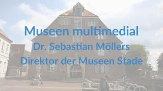 Interview mit Dr. Sebastian Möllers, Museen Stade