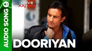 Video DOORIYAN - Full Audio Song - Love Aaj Kal | Saif Ali Khan | Mohit Chauhan | Pritam download in MP3, 3GP, MP4, WEBM, AVI, FLV January 2017