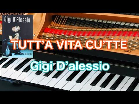 , title : 'TUTT``A VITA CU`TTE/Gigi d`alessio  arrangimento da pianoforte'