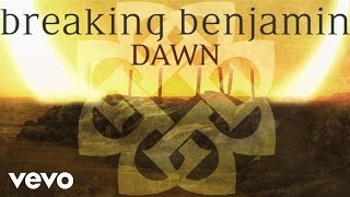 """Breaking Benjamin latest album DARK BEFORE DAWN featuring the singles """"Failure,"""" """"Angels Fall,"""" and """"Ashes of Eden"""" is available now!Apple: http://smarturl.it/bba1Amazon: http://smarturl.it/bbama1Streaming: http://smarturl.it/bbsta1Follow Breaking Benjaminhttp://facebook.com/BreakingBenjaminhttp://twitter.com/breakingbenjhttp://instagram.com/breakingbenjaminMusic video by Breaking Benjamin performing Dawn. (C) 2015 Hollywood Records, Inc.http://vevo.ly/j47hmW"""