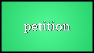 Video shows what petition means. A formal, written request made to an official person or organized body, often containing many...