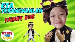 ETA TERANGKANLAH lucu paling gokil - eta terangkanlah anak anak ✿ Uyyus fun video