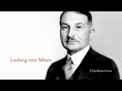 Ludwig von Mises - Ludwig von Mises was asked to respond to the question: