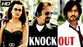 Video Knock Out 2010 - Dramatic Movie | Sanjay Dutt, Irrfan Khan, Kangna Ranaut, Gulshan Grover. MP3, 3GP, MP4, WEBM, AVI, FLV Maret 2019