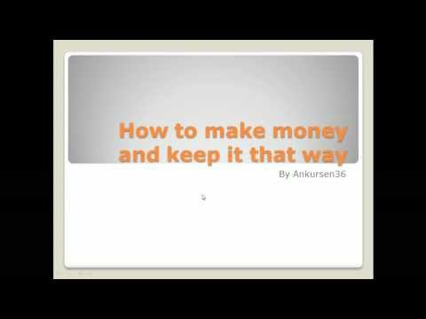 How to make money and keep it that way