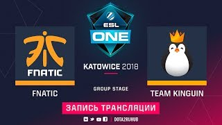 Fnatic vs Kinguin, ESL One Katowice, game 3 [Adekvat, V1lat]