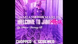 "Damian Marley - Welcome To Jamrock (Chopped & Screwed) ""Dj Disco Danny B"""