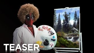 Watch Deadpool Go All Bob Ross In This Hilarious 'Deadpool 2' Trailer