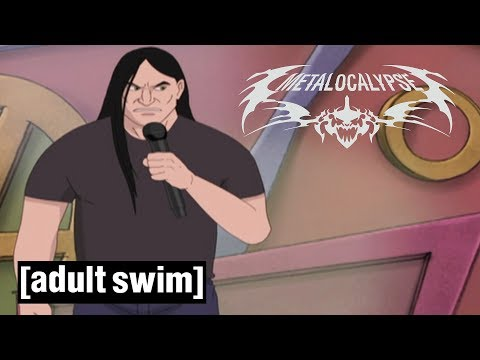 Death Metal Stand Up Comedy  Metalocalypse  Adult Swim