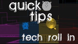 Quick Tips: Punishing Tech Roll In