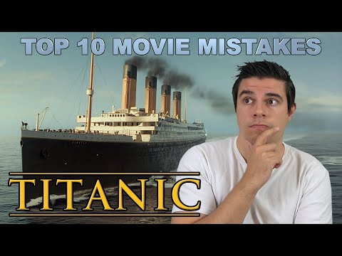 Video Top 10 Movie Mistakes - Titanic download in MP3, 3GP, MP4, WEBM, AVI, FLV January 2017