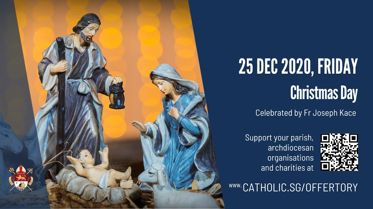 Catholic Online Christmas Day Mass 25th December 2020 Singapore Livestream