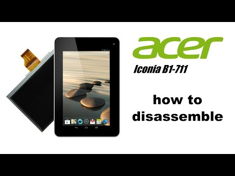 Acer Iconia B1-710, B1-711 – How to Disassemble, LCD Display, Battery, Touchscreen with Frame