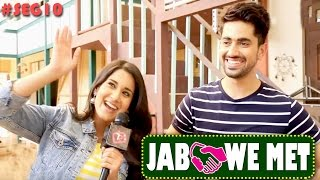 Jab We Met #Seg10 With Aditi Rathore And Zain Imam   Telly Reporter Exclusive