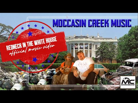 Redneck In The White House – Moccasin Creek