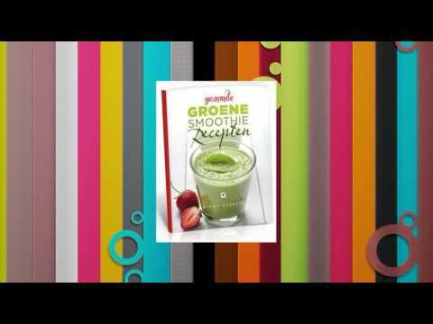 Groene Smoothies Recepten – Gezond En Lekker!