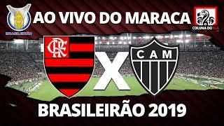 FLAMENGO X ATLÉTICO-MG AO VIVO DO MARACANÃ | 24ª RODADA BRASILEIRÃO 2019 NARRAÇÃO RUBRO-NEGRA
