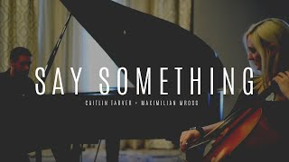 """""""Say Something"""" (A Great Big World) Cello and Piano Cover by Caitlin & Max"""