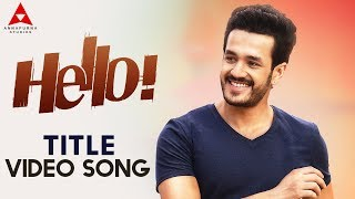 Hello Title Video Song | Hello Video Songs | Akhil Akkineni, Kalyani Priyadarshan