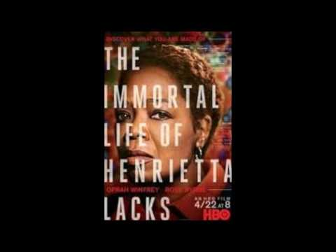 MY THOUGHTS ON THE MOVIE   ----  THE IMMORTAL LIFE OF HENRIETTA LACKS