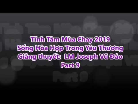 Part 9: GXTM Tĩnh Tâm Mùa Chay 2019 -Sống Hòa Hợp Trong Yêu Thương