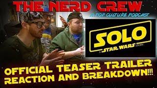 Video The Nerd Crew - Solo: A Star Wars Story - Teaser Trailer Breakdown!!! MP3, 3GP, MP4, WEBM, AVI, FLV Mei 2018