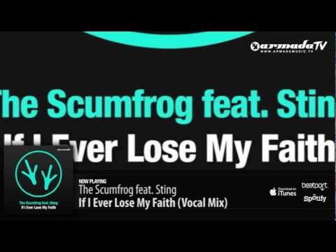 The Scumfrog feat. Sting - If I Ever Lose My Faith